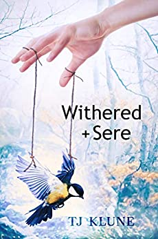 Withered + Sere (Immemorial Year Book 1) by [TJ Klune]