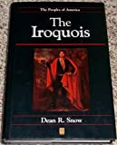 The Iroquois (Peoples of America) - Dean R. Snow