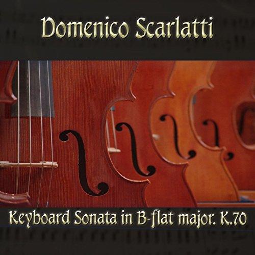 Keyboard Sonata in B-flat major, K.70 in B-Flat Major, K70