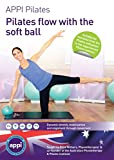 APPI Pilates- Pilates Flow with the Soft Ball DVD