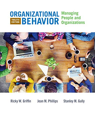 Compare Textbook Prices for Organizational Behavior: Managing People and Organizations 12 Edition ISBN 9781305501393 by Griffin, Ricky W.,Phillips, Jean M.,Gully, Stanley M.