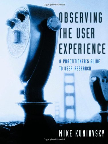 Observing the User Experience: A Practitioner's Guide to...