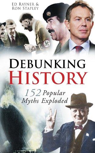 Debunking History: 152 Popular Myths Exploded (English Edition)