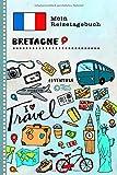 Bretagne Reisetagebuch: Kinder Reise Aktivitätsbuch zum Ausfüllen, Eintragen, Malen, Einkleben A5 - Ferien unterwegs Tagebuch zum Selberschreiben -  Urlaubstagebuch Journal für Mädchen, Jungen