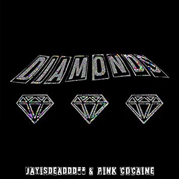 D I a M O N D S (feat. Pink Cocaine)
