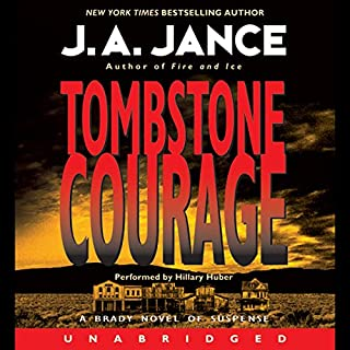 Tombstone Courage                   By:                                                                                                                                 J. A. Jance                               Narrated by:                                                                                                                                 Hillary Huber                      Length: 9 hrs and 57 mins     300 ratings     Overall 4.4