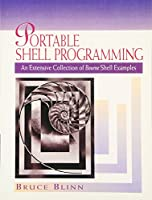 Portable Shell Programming: An Extensive Collection of Bourne Shell Examples (Hewlett-Packard Professional Books)