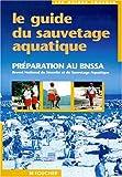 Le Guide du sauvetage aquatique - Préparation au brevet national de sécurité et de sauvetage aquatique (BNSSA)