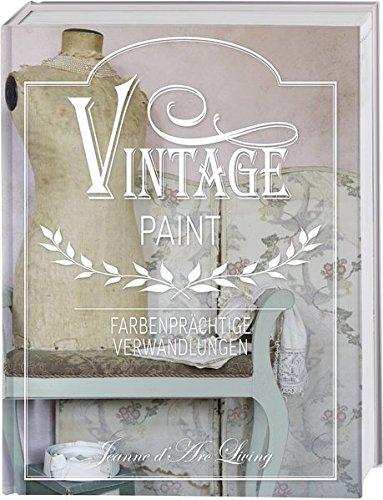 Vintage Paint: Farbenprächtige Verwandlungen. Wohnideen mit Kreidefarbe im French Nordic Style