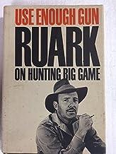 USE ENOUGH GUN On Hunting Big Game