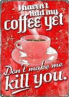 私はまだコーヒーを持っていません 金属板ブリキ看板警告サイン注意サイン表示パネル情報サイン金属安全サイン