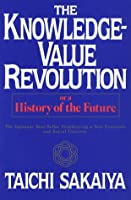 Knowledge Value Revolution: Or a History of the Future