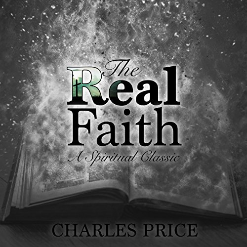 The Real Faith: A Spiritual Classic Titelbild