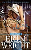 Strummin' Up Love: A Country Western Music Romance Novel (Musicians of Long Valley Book 1) (English Edition)