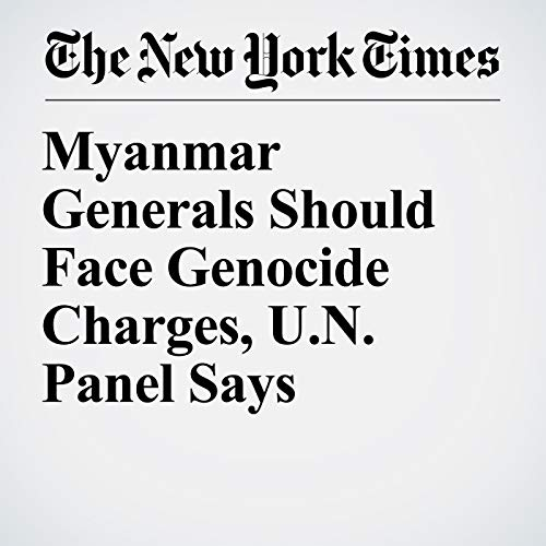 Myanmar Generals Should Face Genocide Charges, U.N. Panel Says copertina