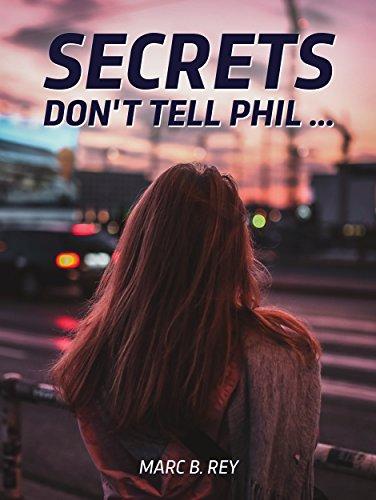 SECRETS: Don't tell Phil ... (English Edition)