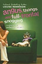 Angus, Thongs, and Full-Frontal Snogging (Confessions of Georgia Nicolson (Prebound)) by Louise Rennison (2006-04-11)