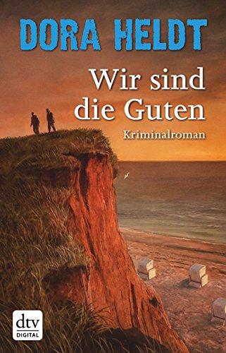 Wir sind die Guten: Kriminalroman (Karl Sönnigsen 2)