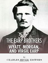 The Earp Brothers: Wyatt, Virgil and Morgan Earp