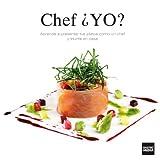 Chef Â¿YO? Aprende a presentar tus platos como un chef y tri