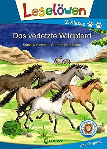 Leselöwen 2. Klasse - Das verletzte Wildpferd: Erstlesebuch Kinder ab 7 Jahre