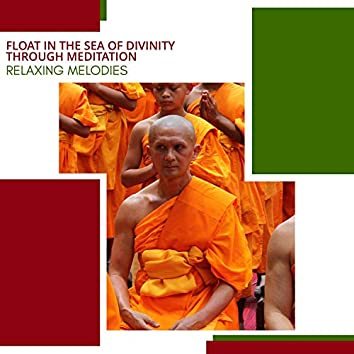 Float In The Sea Of Divinity Through Meditation - Relaxing Melodies