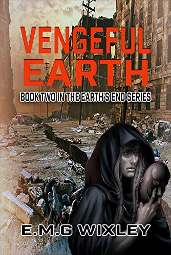 Vengeful Earth: Book Two in the Earth's End Series