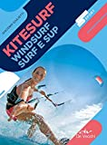 Kitesurf, windsurf, surf e sup. Nuova ediz.
