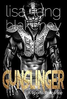 Gunslinger: A Football Romance (The Nighthawk Series Book 1) by [Lisa Lang Blakeney]