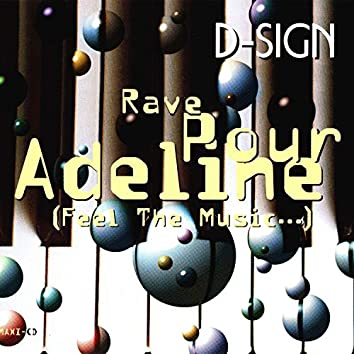 Rave Pour Adeline (Feel the Music ...)