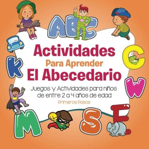 Actividades Para Aprender El Abecedario: Juegos y Actividades para niños de entre 2 a 4 años de edad