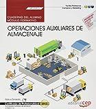Cuaderno del alumno. Operaciones auxiliares de almacenaje (MF1325_1). Certificados de profesionalidad. Actividades auxiliares de almacén (COML0110)