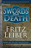 Swords Against Death (The Adventures of Fafhrd and the Gray Mouser (2))