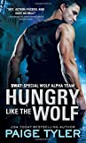 Hungry Like the Wolf (SWAT) by Paige Tyler (2015-01-06) - Paige Tyler