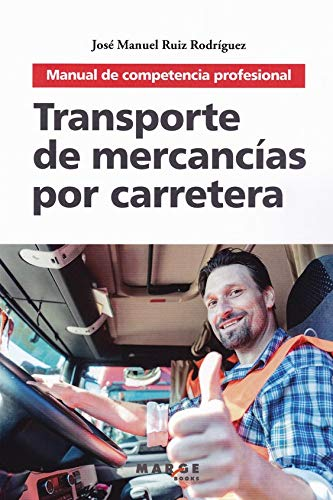 Transporte de mercancías por carretera. Manual de competencia profesional: 0 (Biblioteca de logística)