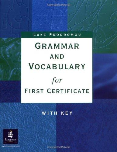 Grammar and vocabulary first certificate. With key. Per le Scuole superiori