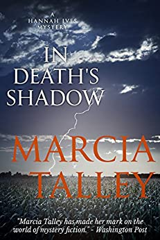 In Death's Shadow (A Hannah Ives Mystery Book 4) by [Marcia Talley]