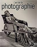 L'art de la photographie - Des origines à nos jours