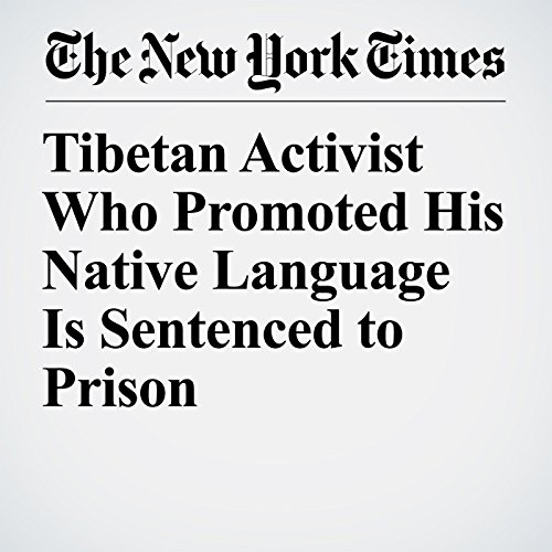 Tibetan Activist Who Promoted His Native Language Is Sentenced to Prison copertina