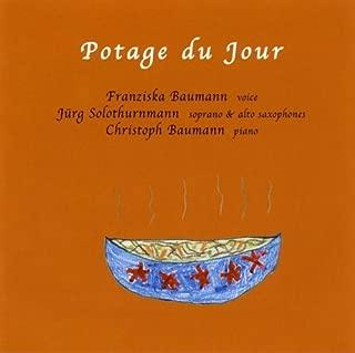 Potage du Jour by JURG / FRANZISKA BAUMANN / CHRISTOPH BAUMANN SOLOTHURNMANN (2006-03-28)