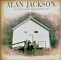 Precious Memories by Alan Jackson (2006-06-06)