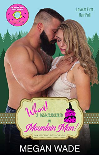 Whoa! I Married A Mountain Man by Megan Wade