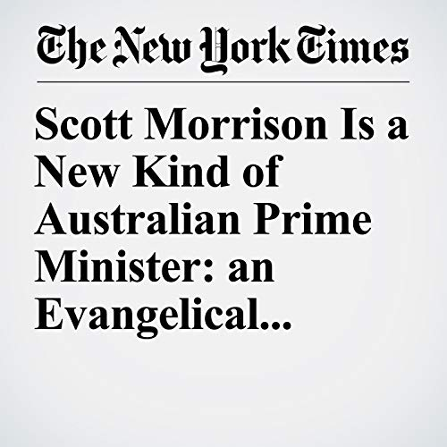 Scott Morrison Is a New Kind of Australian Prime Minister: an Evangelical Christian copertina