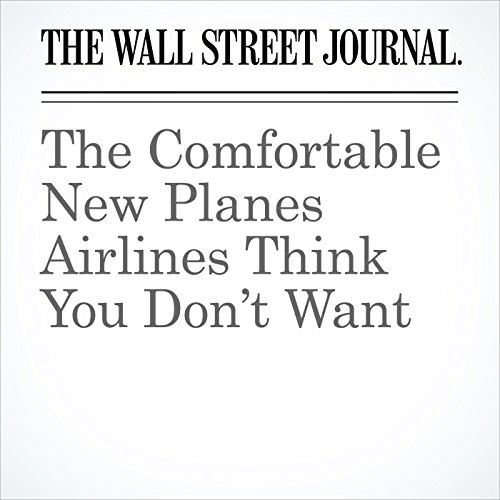 The Comfortable New Planes Airlines Think You Don't Want copertina