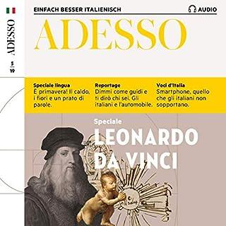 ADESSO Audio - Leonardo da Vinci. 5/2019     Italienisch lernen Audio - Leonardo da Vinci              Autor:                                                                                                                                 div.                               Sprecher:                                                                                                                                 div.                      Spieldauer: 1 Std. und 1 Min.     Noch nicht bewertet     Gesamt 0,0