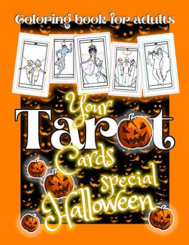 HALLOWEEN YOUR TAROT CARDS: Halloween coloring books for adults - Activity book - Halloween darlings