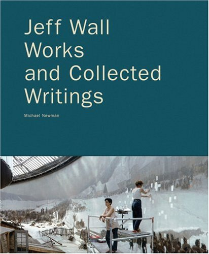 Jeff Wall: Works and Collected Writings (Colección 20-21)