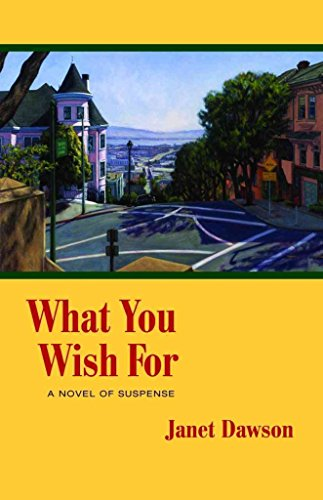 [(What You Wish for : A Novel of Suspense)] [By (author) Janet Dawson] published on (September, 2012)