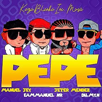 Pepe (feat. Manuel Jey, Jeter Mendez, Emmanuel NR & Dilmyn)