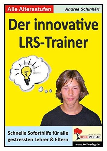 Der innovative LRS-Trainer: Schnelle Soforthilfe für gestresste Lehrer und Eltern